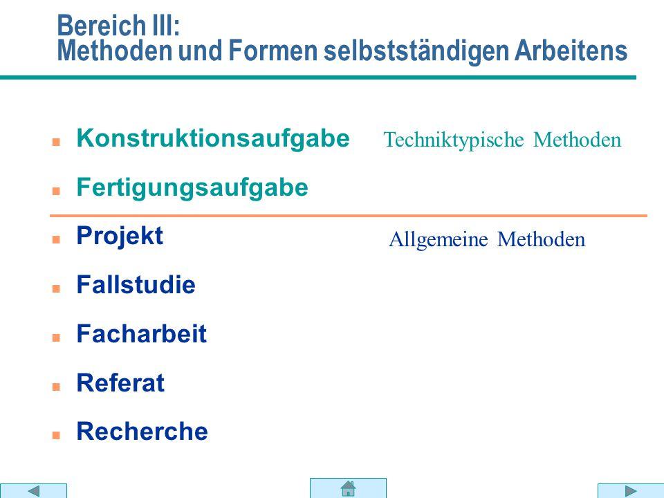 Bereich III: Methoden und Formen selbstständigen Arbeitens