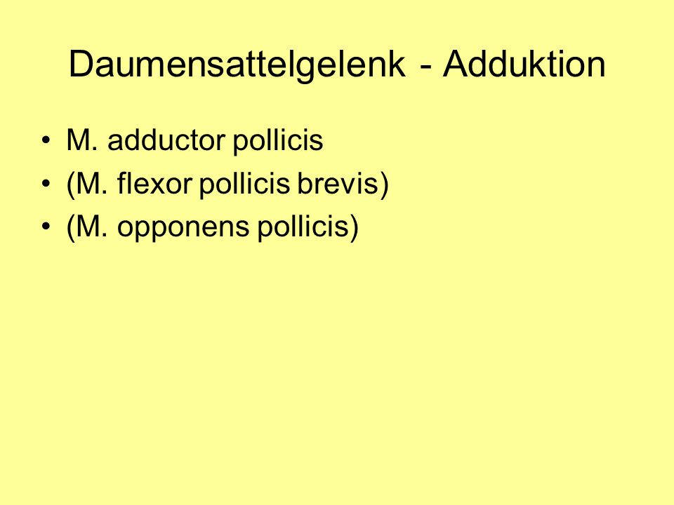 Daumensattelgelenk - Adduktion