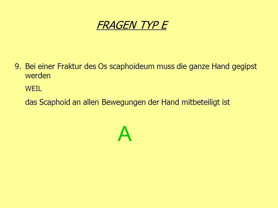FRAGEN TYP E Bei einer Fraktur des Os scaphoideum muss die ganze Hand gegipst werden. WEIL.