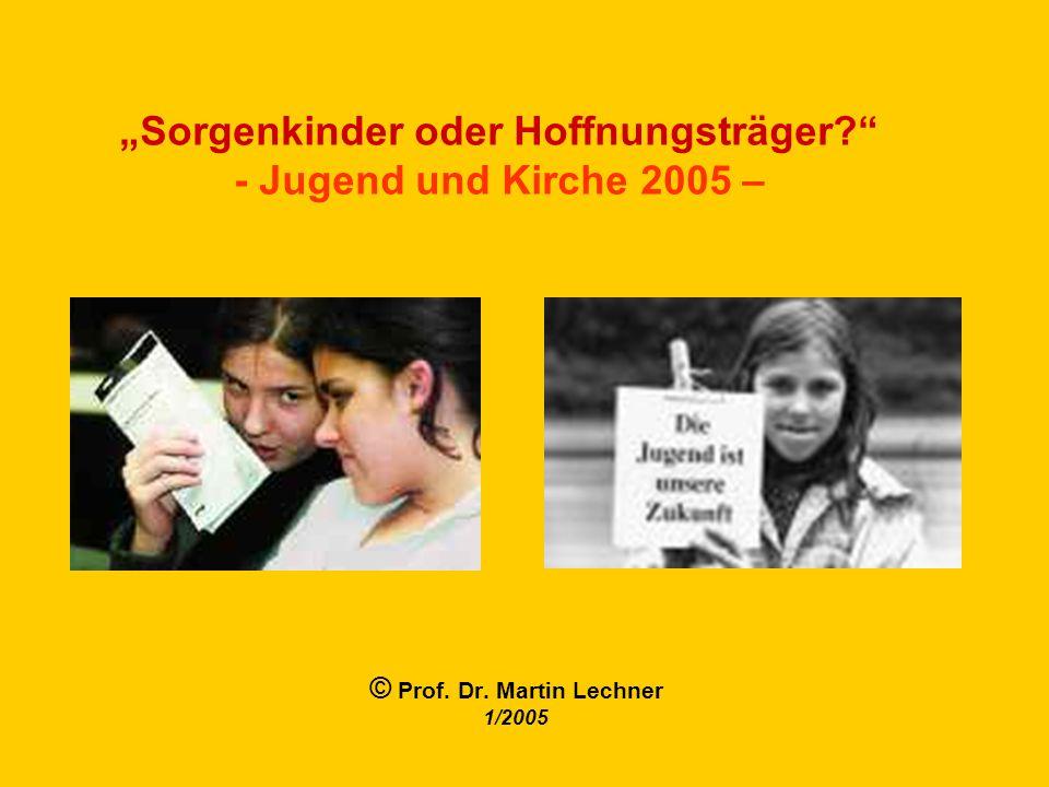 """""""Sorgenkinder oder Hoffnungsträger - Jugend und Kirche 2005 –"""