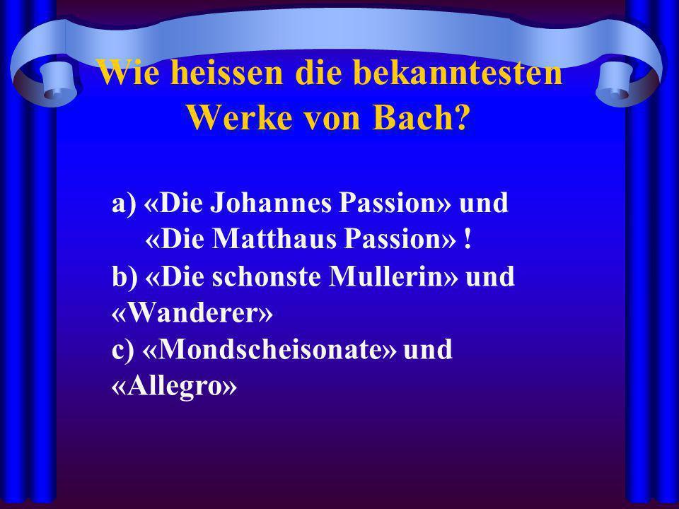 Wie heissen die bekanntesten Werke von Bach