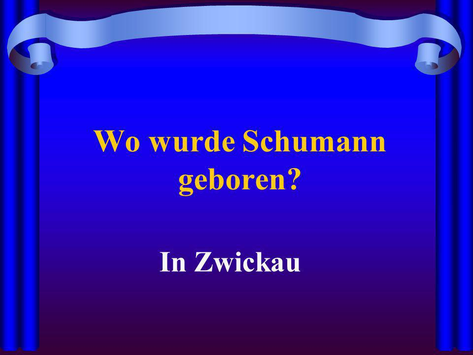 Wo wurde Schumann geboren