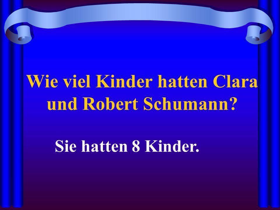 Wie viel Kinder hatten Clara und Robert Schumann