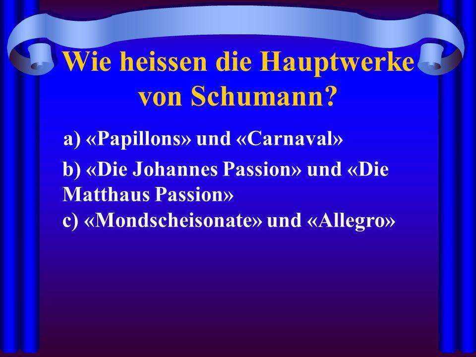 Wie heissen die Hauptwerke von Schumann