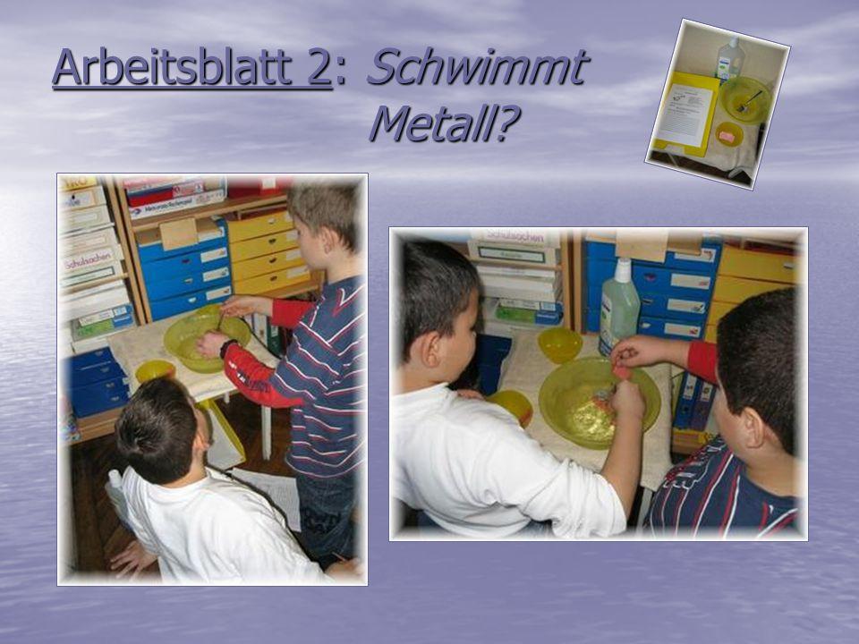 Arbeitsblatt 2: Schwimmt Metall