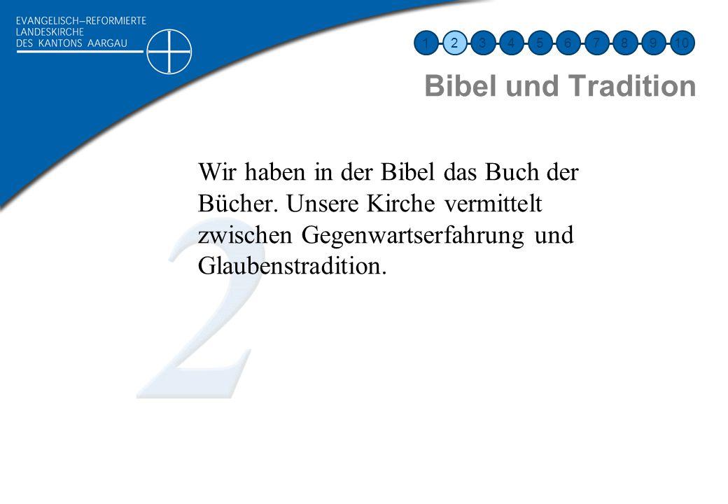1 2. 3. 4. 5. 6. 7. 8. 9. 10. Bibel und Tradition.