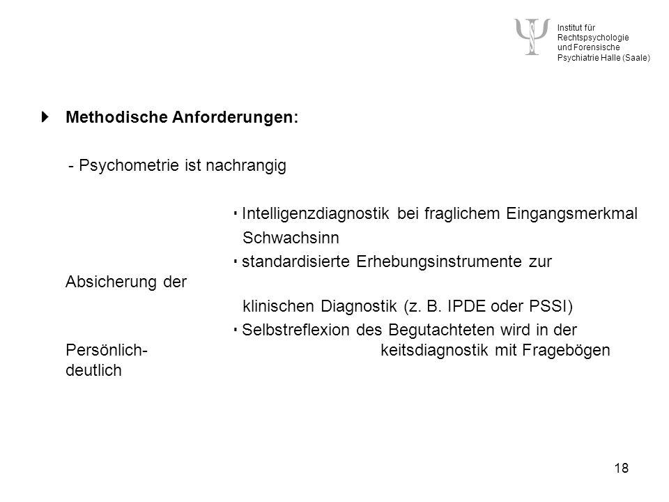  Methodische Anforderungen: - Psychometrie ist nachrangig
