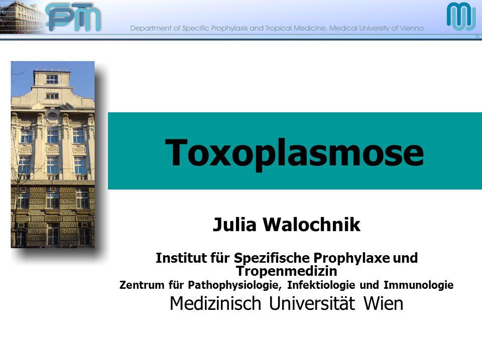 Toxoplasmose Julia Walochnik Medizinisch Universität Wien