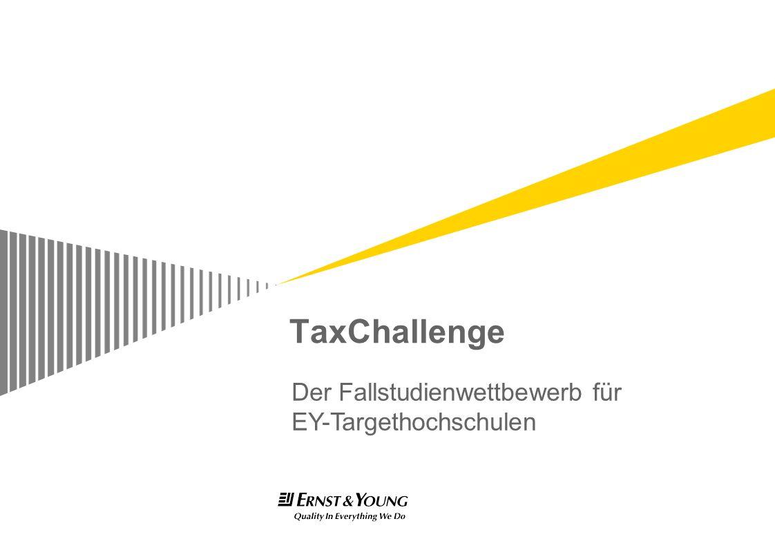TaxChallenge Der Fallstudienwettbewerb für EY-Targethochschulen
