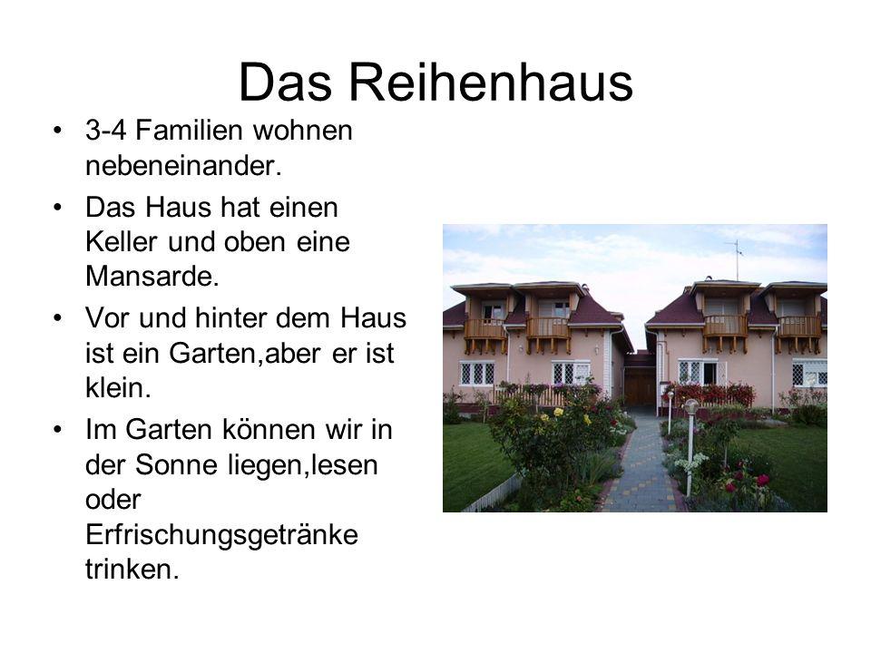 Das Reihenhaus 3-4 Familien wohnen nebeneinander.