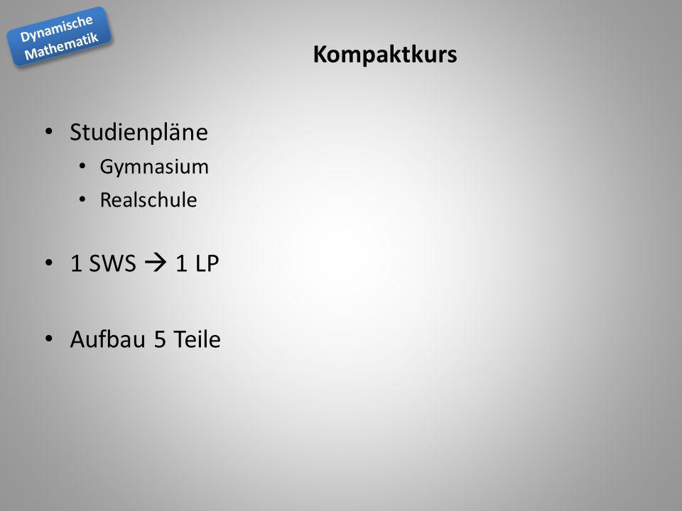 Kompaktkurs Studienpläne 1 SWS  1 LP Aufbau 5 Teile Gymnasium