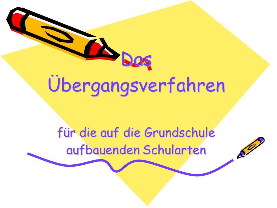 Das Übergangsverfahren für die auf die Grundschule aufbauenden Schularten