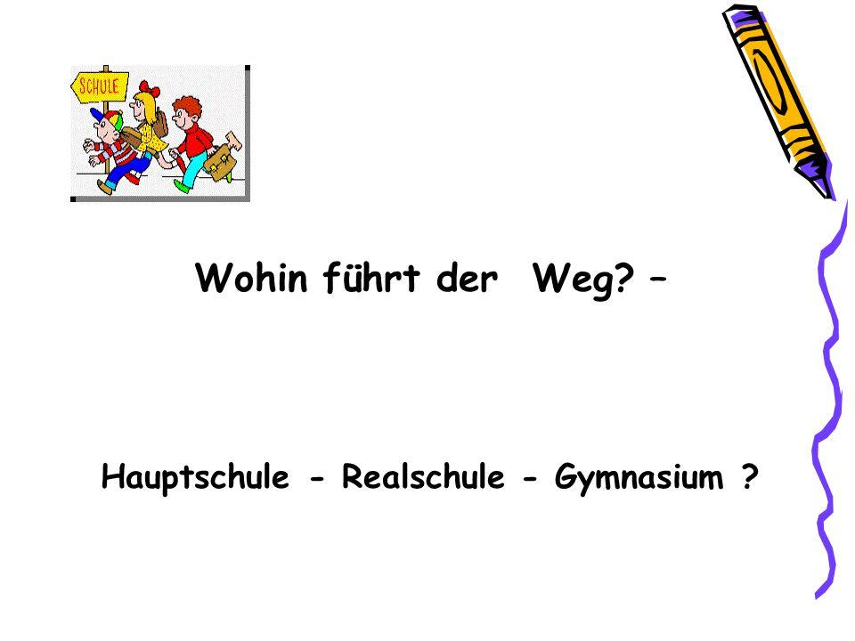 Hauptschule - Realschule - Gymnasium