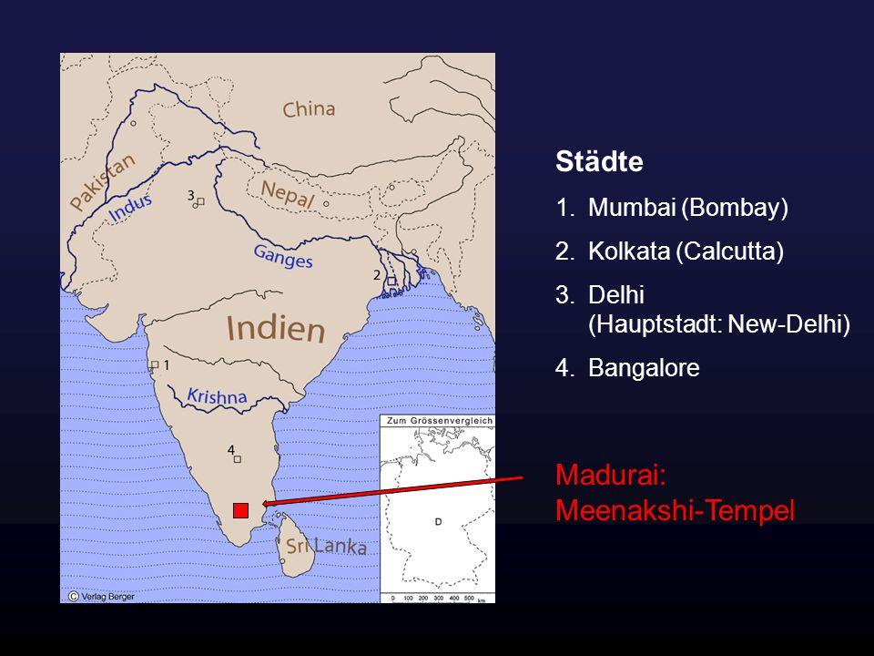 Städte Madurai: Meenakshi-Tempel Mumbai (Bombay) Kolkata (Calcutta)