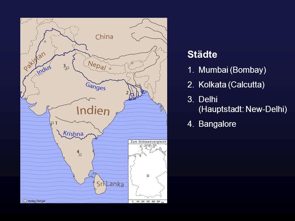Städte Mumbai (Bombay) Kolkata (Calcutta)