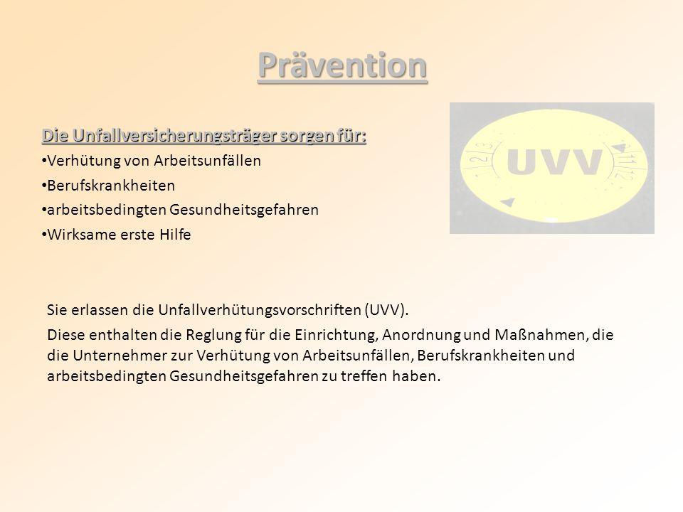 Prävention Die Unfallversicherungsträger sorgen für: