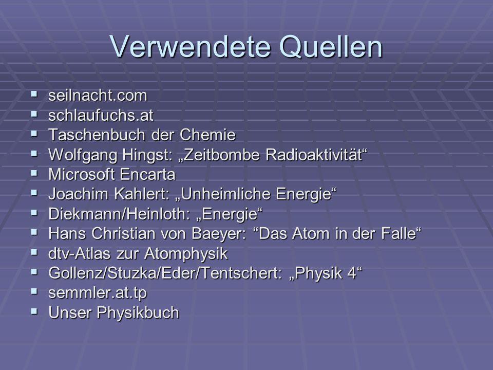 Verwendete Quellen seilnacht.com schlaufuchs.at Taschenbuch der Chemie