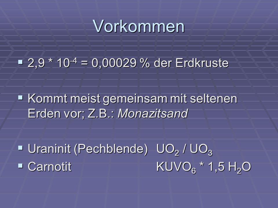 Vorkommen 2,9 * 10-4 = 0,00029 % der Erdkruste