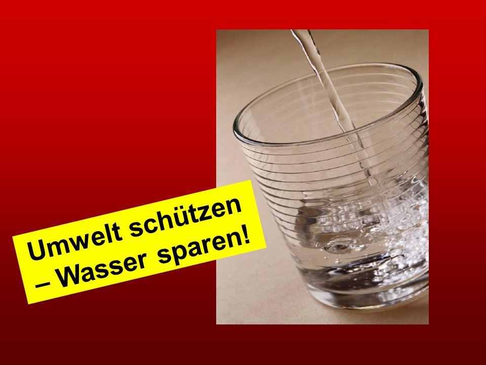 Umwelt schützen – Wasser sparen!