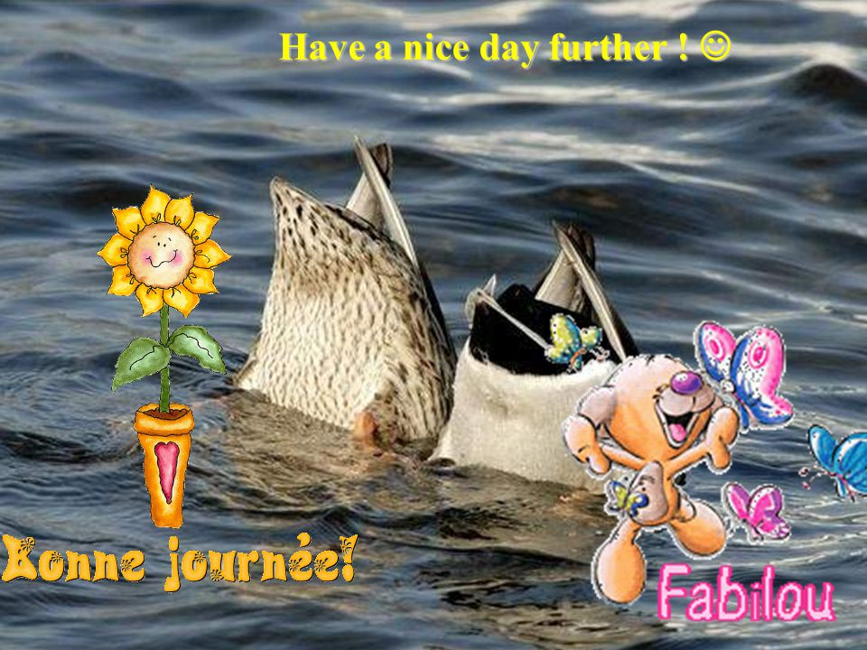 Have a nice day further ! 
