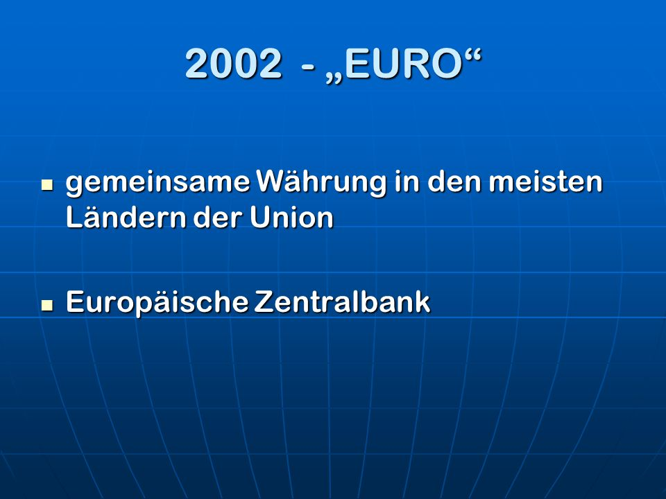 """2002 - """"EURO gemeinsame Währung in den meisten Ländern der Union"""