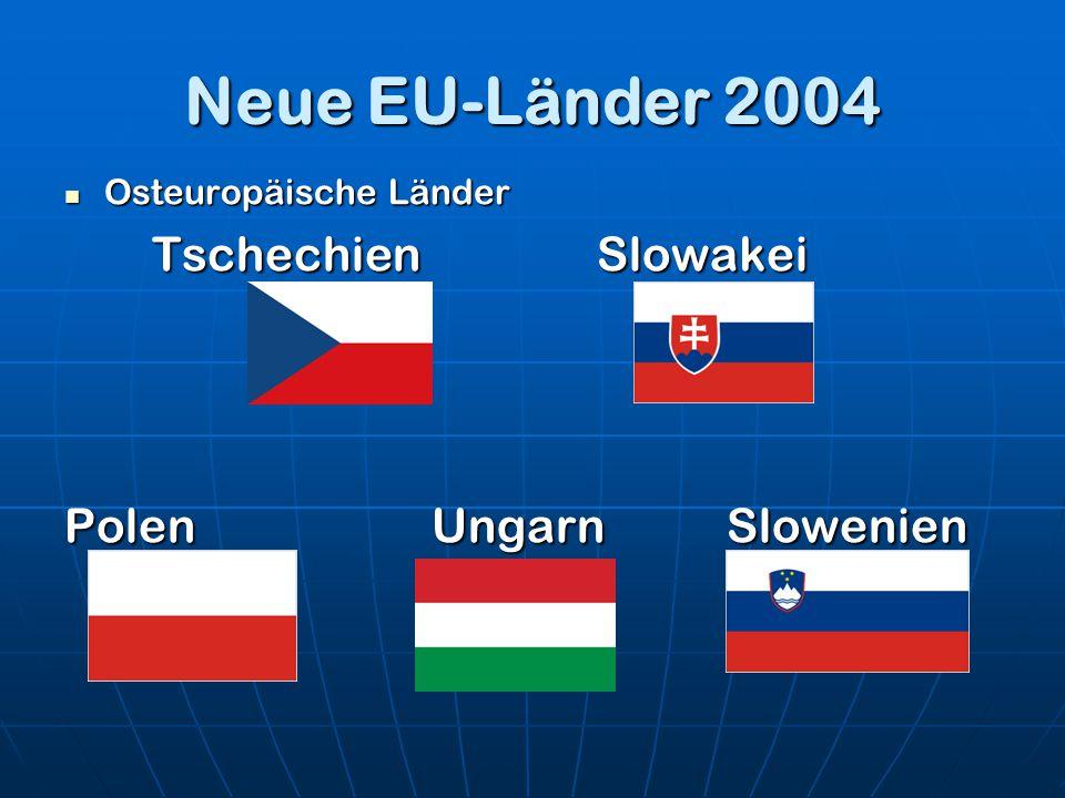 Neue EU-Länder 2004 Tschechien Slowakei Polen Ungarn Slowenien