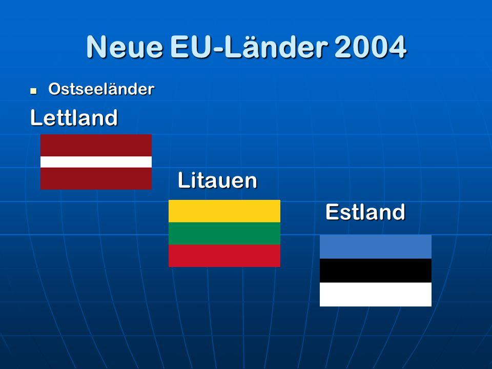 Neue EU-Länder 2004 Ostseeländer Lettland Litauen Estland