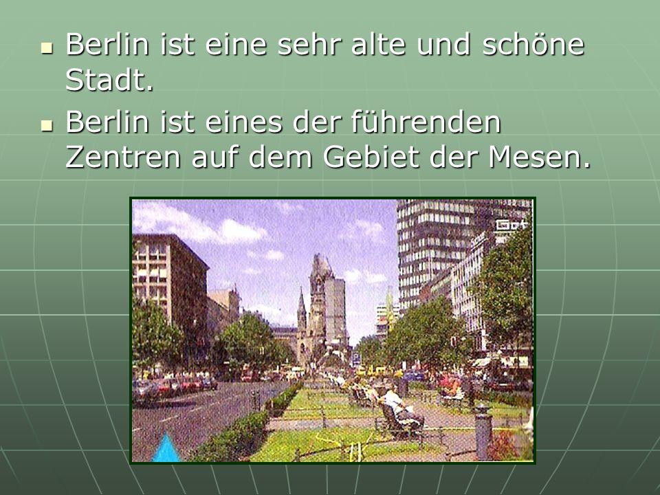 Berlin ist eine sehr alte und schöne Stadt.