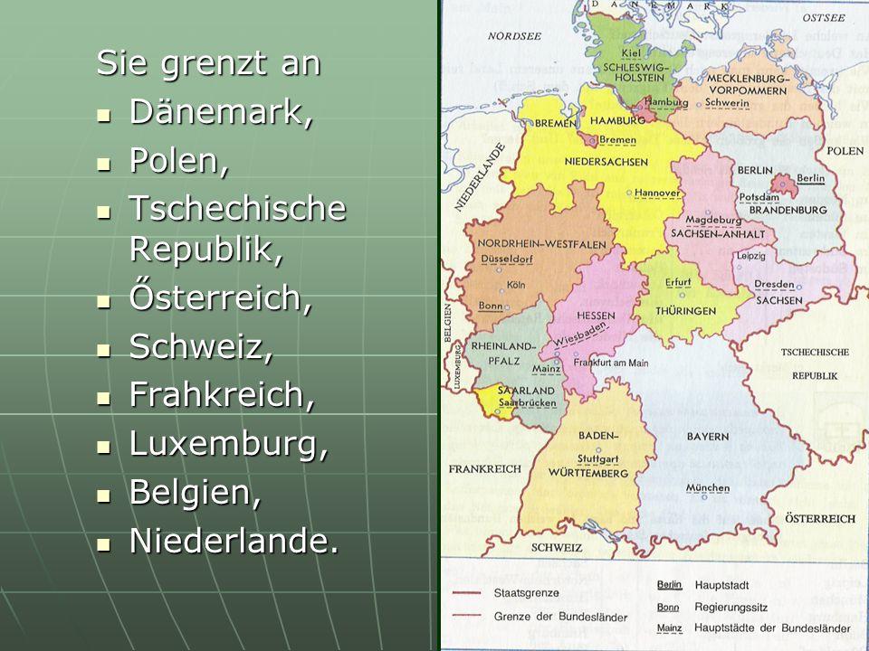 Sie grenzt an Dänemark, Polen, Tschechische Republik, Ősterreich, Schweiz, Frahkreich, Luxemburg,