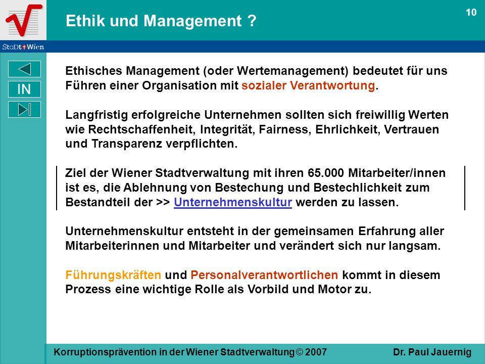 10 Ethik und Management Ethisches Management (oder Wertemanagement) bedeutet für uns Führen einer Organisation mit sozialer Verantwortung.