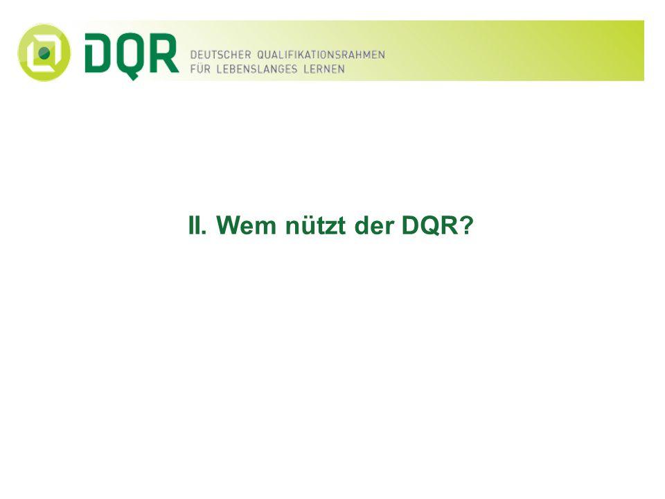 II. Wem nützt der DQR