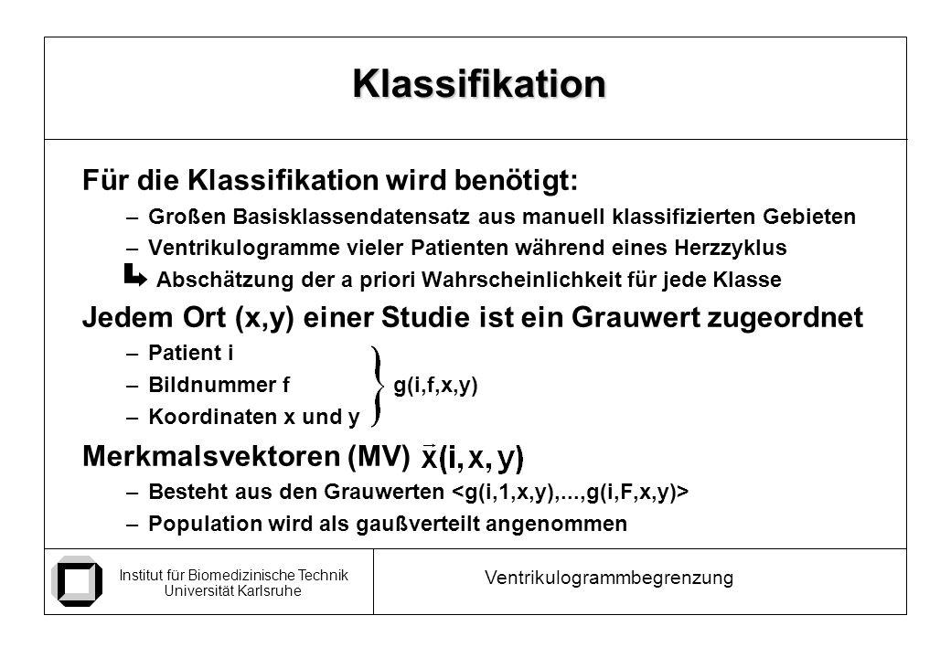 Klassifikation Für die Klassifikation wird benötigt: