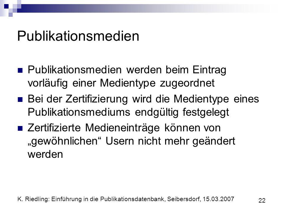Publikationsmedien Publikationsmedien werden beim Eintrag vorläufig einer Medientype zugeordnet.