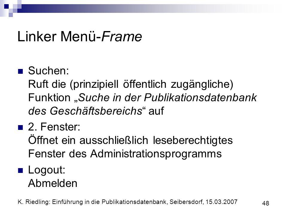 """Linker Menü-Frame Suchen: Ruft die (prinzipiell öffentlich zugängliche) Funktion """"Suche in der Publikationsdatenbank des Geschäftsbereichs auf."""