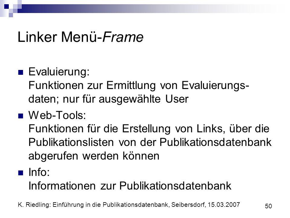 Linker Menü-Frame Evaluierung: Funktionen zur Ermittlung von Evaluierungs-daten; nur für ausgewählte User.