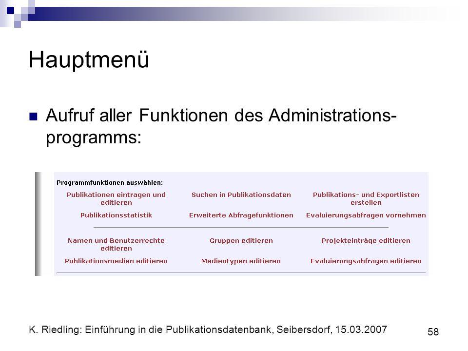 Hauptmenü Aufruf aller Funktionen des Administrations-programms:
