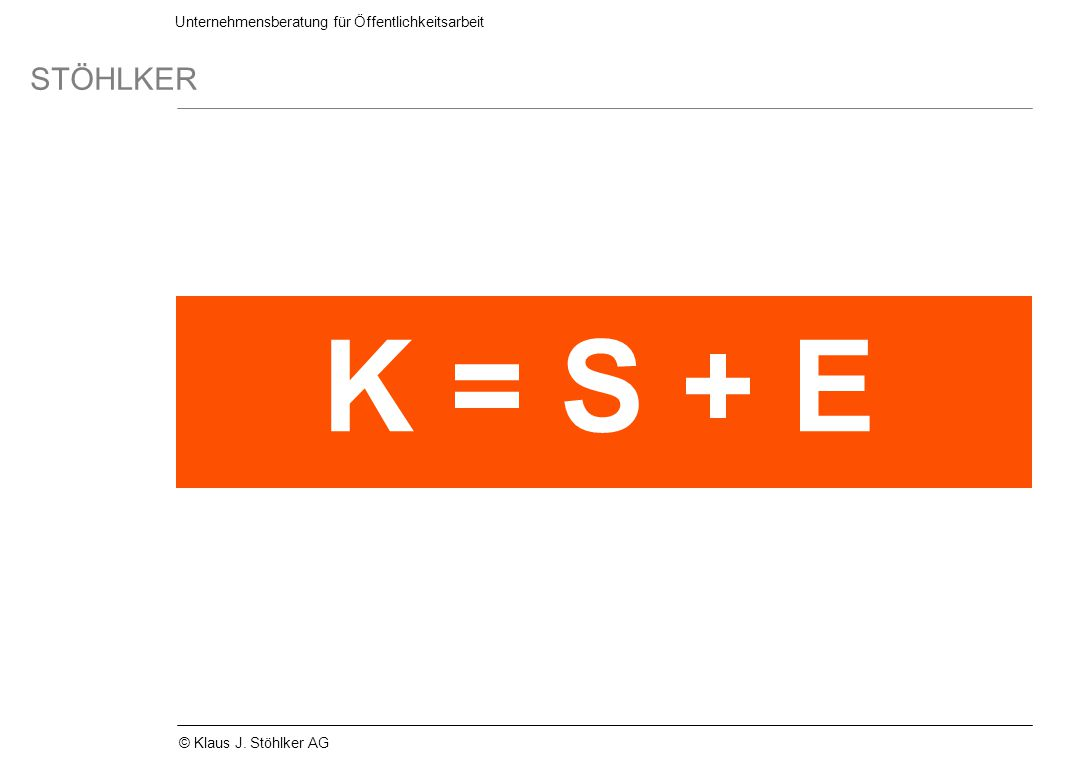 K = S + E