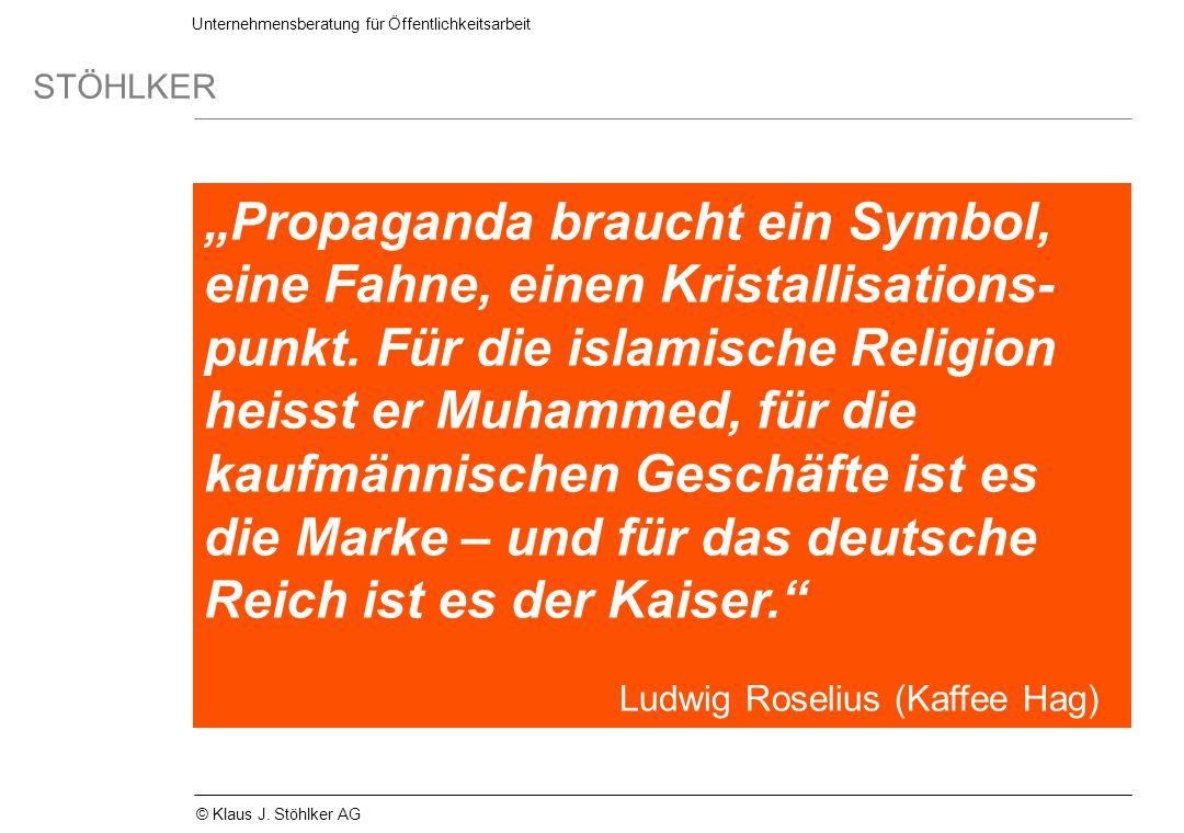 """""""Propaganda braucht ein Symbol, eine Fahne, einen Kristallisations-punkt. Für die islamische Religion heisst er Muhammed, für die kaufmännischen Geschäfte ist es die Marke – und für das deutsche Reich ist es der Kaiser."""