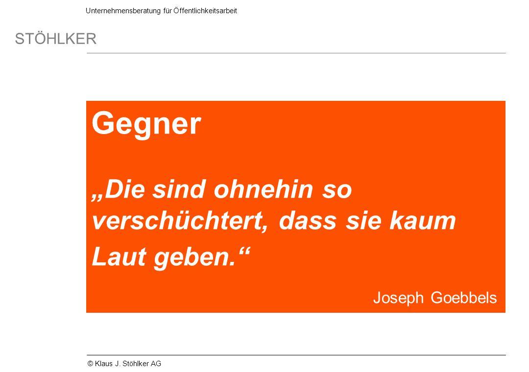 """Gegner """"Die sind ohnehin so verschüchtert, dass sie kaum Laut geben. Joseph Goebbels"""
