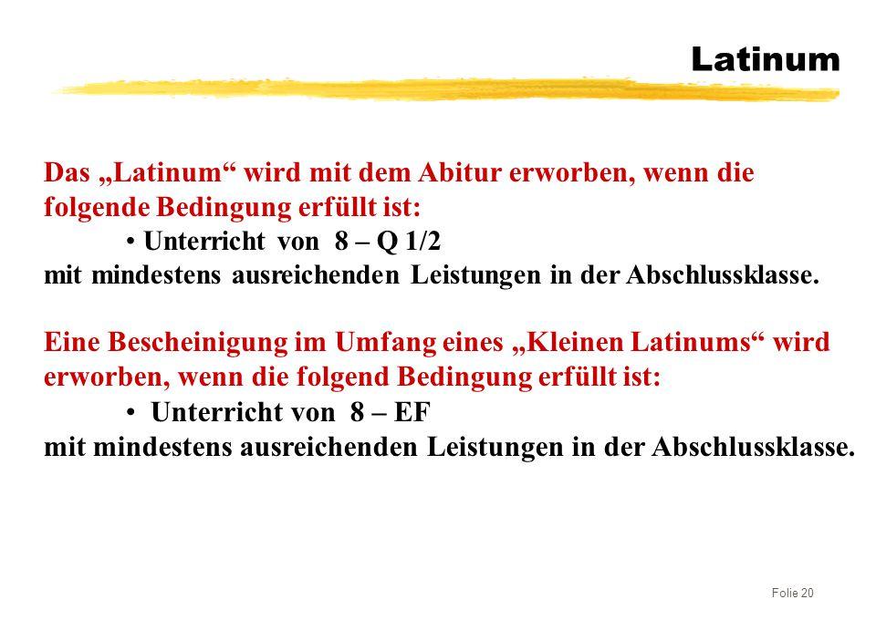 """Latinum Das """"Latinum wird mit dem Abitur erworben, wenn die folgende Bedingung erfüllt ist: Unterricht von 8 – Q 1/2."""