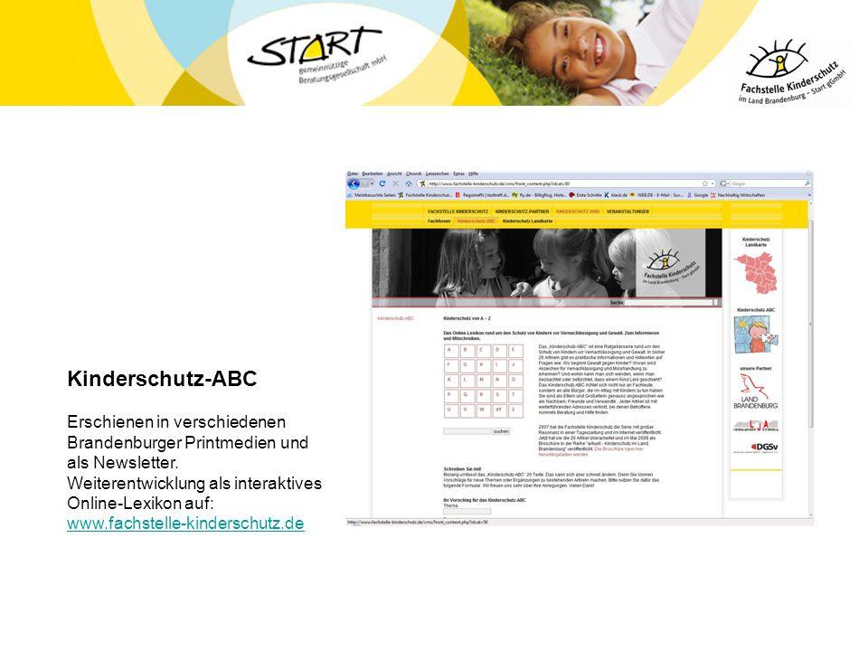 Kinderschutz-ABC Erschienen in verschiedenen Brandenburger Printmedien und als Newsletter. Weiterentwicklung als interaktives.