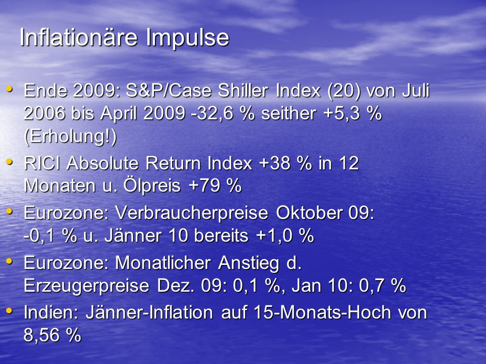 Inflationäre Impulse Ende 2009: S&P/Case Shiller Index (20) von Juli 2006 bis April 2009 -32,6 % seither +5,3 % (Erholung!)