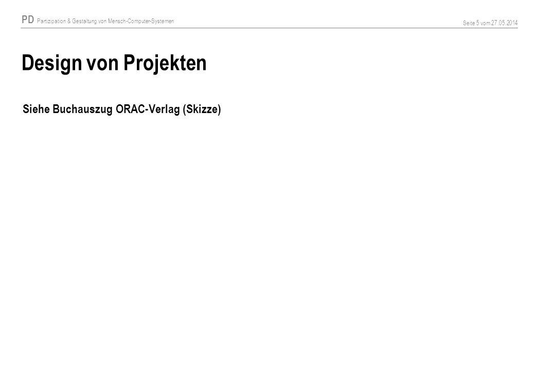 Design von Projekten Siehe Buchauszug ORAC-Verlag (Skizze)