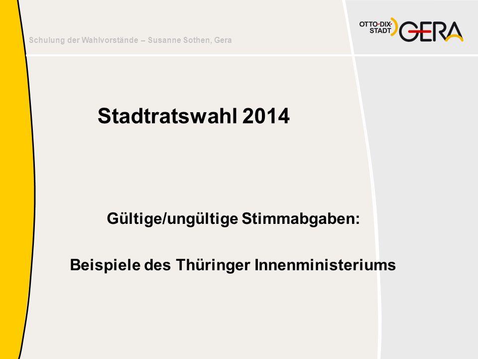 Stadtratswahl 2014 Gültige/ungültige Stimmabgaben:
