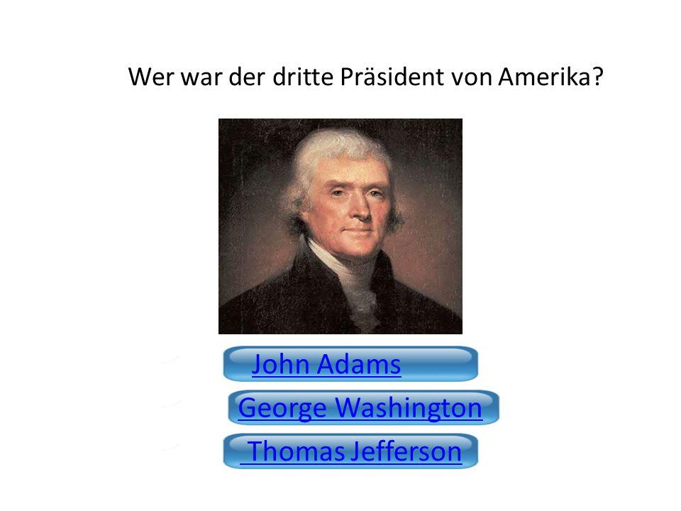 Wer war der dritte Präsident von Amerika