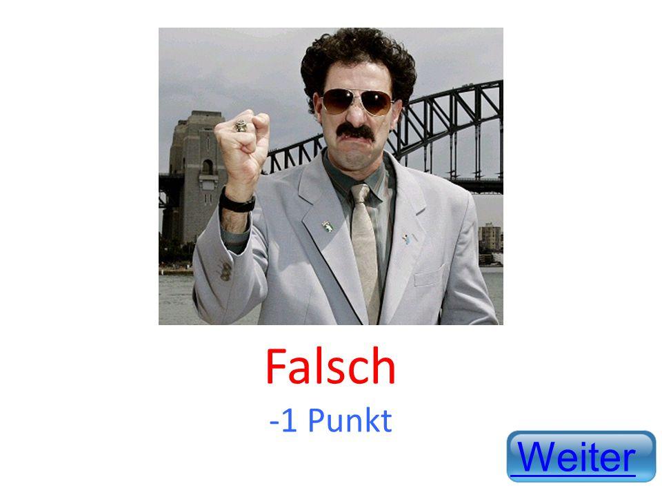 Falsch -1 Punkt Weiter
