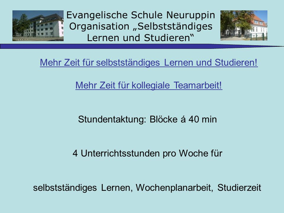 Mehr Zeit für selbstständiges Lernen und Studieren!