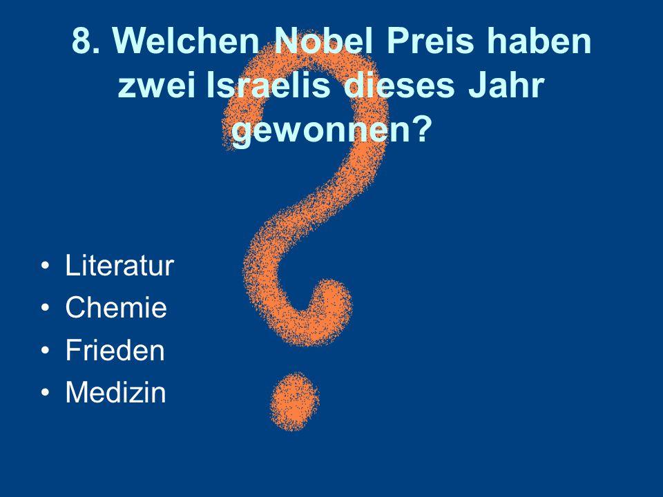 8. Welchen Nobel Preis haben zwei Israelis dieses Jahr gewonnen