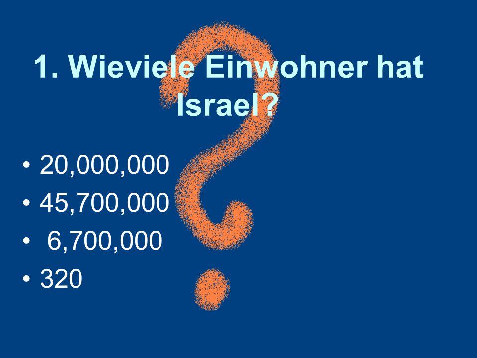 1. Wieviele Einwohner hat Israel