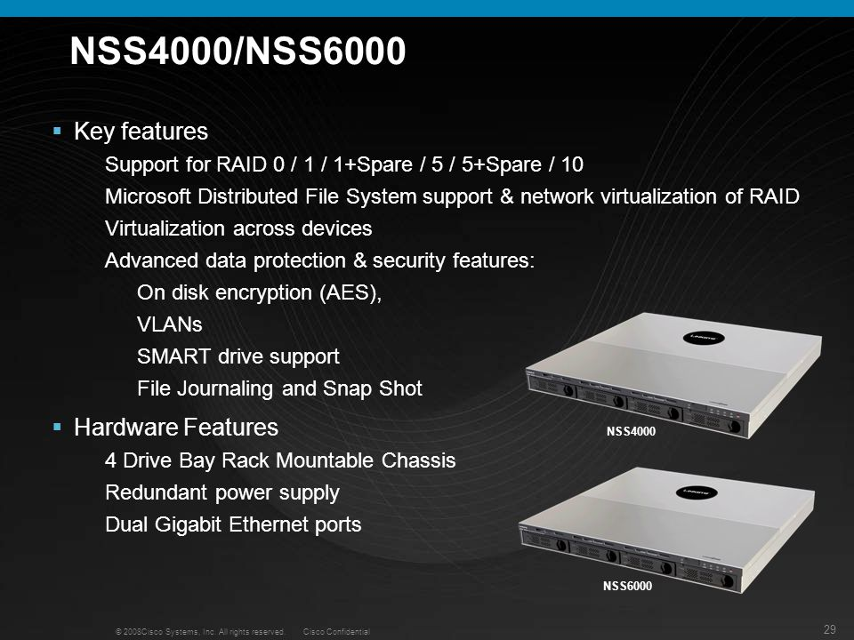 NSS4000/NSS6000 Key features Hardware Features